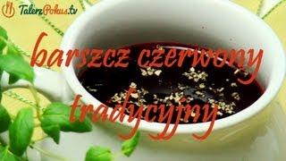 Barszcz czerwony tradycyjny - TalerzPokus.tv