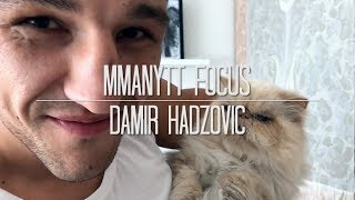 'This is MY home turf!' - MMAnytt Focus: Damir Hadzovic Ep. 4