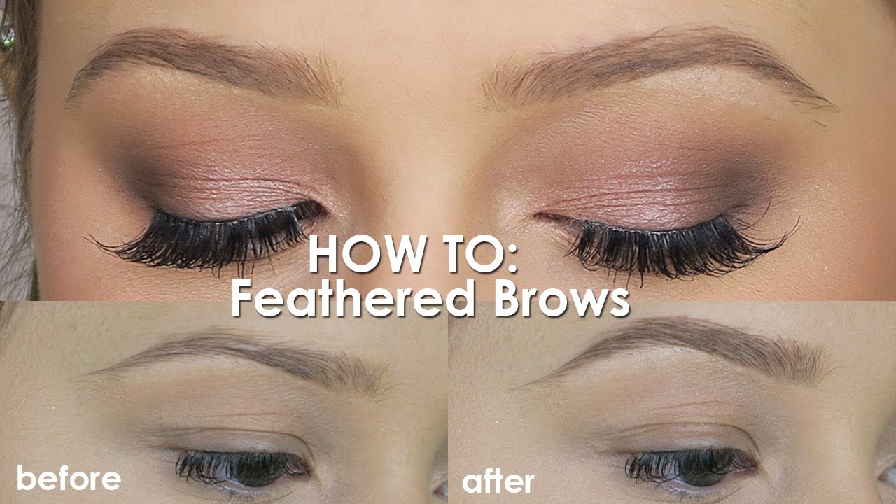How To Feathered Brows Perfect Eyebrow Tutorial Youtube