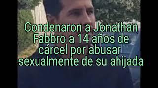 CONDENARON A 14 AÑOS DE PRISIÓN A JONATHAN FABBRO