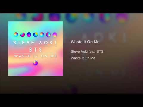 Steve aoki ft. BTS Waste It On Me (Official Audio)