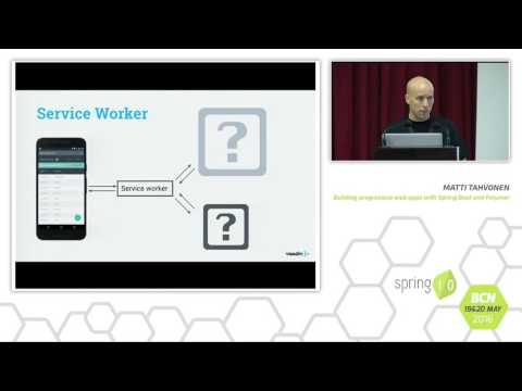 Building Progressive Web Apps with Spring Boot and Polymer - Matti Tahvonen @ Spring I/O 2016