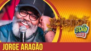 Baixar Jorge Aragão Part. Bom Gosto - Acústico FM O Dia