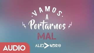 Vamos A Portarnos Mal - Dj Alejandro Mix (Cover Audio)