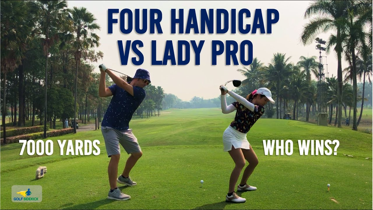 Four Handicapper Should Beat a Lady Professional - Is it possible?
