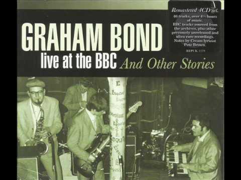 Graham Bond - Live At BBC And Other Stories 1962-72 (CD1) [Full Album]