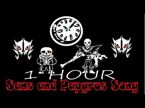 Sans and Papyrus Song by JT Machinima   1 hour | One Hour of...