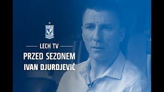 Ivan Djurdjević: Ważne jest, żebyśmy byli razem