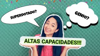 GENIO? O SUPERDOTADO?   || DEFINICIONES || TEMA #1 ALTAS CAPACIDADES INTELECTUALES