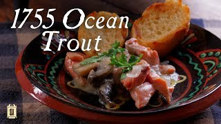 Ocean Trout in Champagne - 1755 French Cooking