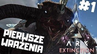 ARK Extinction PL #1 - Pierwsze Wrażenia z Nowego DLC   Ark: Survival Evolved gameplay po polsku