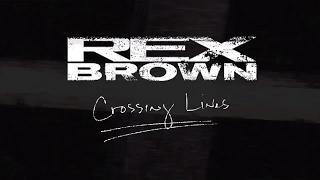 "Rex Brown - ""Crossing Lines"" (Official Lyric Video)"
