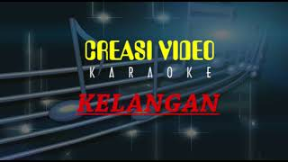 Kelangan - Karaoke II Dangdut Koplo Terbaru 2018 II KOPLO 2018