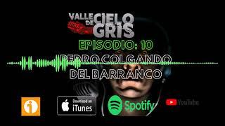 Valle De Cielo Gris EP 10 Pedro Colgando de un barranco.