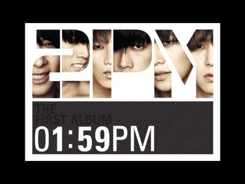 2PM ~ I Was Crazy Over You  The First Album  01:59PM MP3