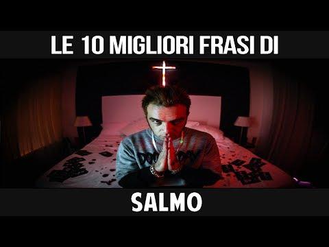 SALMO - LE SUE 10 MIGLIORI FRASI