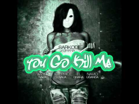 Sarkodie Ft Wizkid, Ice Prince, EL & Navio - You Go Kill Me (Remix) (NEW 2013)
