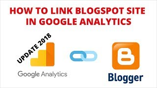 How to Add Google Analytics to Blogger   How to Link Blogspot Site in Google Analytics - 2018V