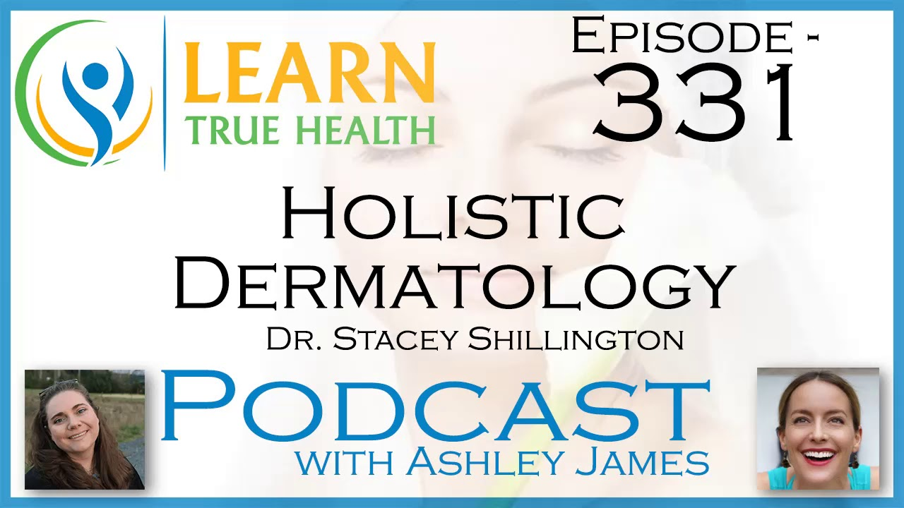 Holistic Dermatology: How to Heal Your Skin with Naturopathic Medicine