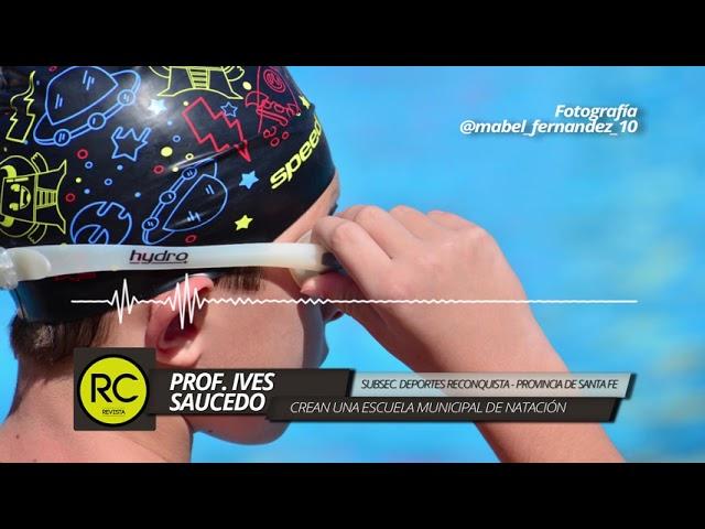 Ives Saucedo: Reconquista tendrá una Escuela Municipal de Natación