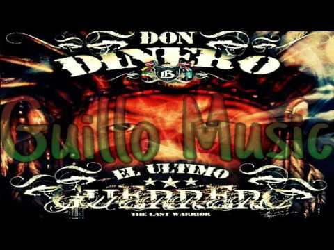 Don Dinero - El Ultimo Guerrero ( Prod.By Ecko The Lab & Diesel ) RealG4Life
