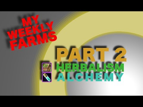 My Weekly Farms   How to make gold with Herbalism and Alchemy Part 2 of 2