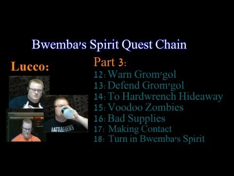 WoW: Cata (Horde) Bwemba's Spirit Quest Chain 3 of 3, How To/WalkThrough