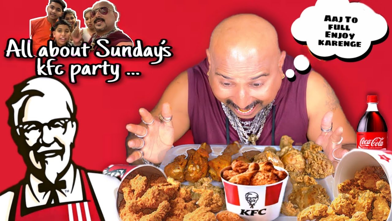 All About Sunday's KFC Party | Ulhas Kamathe | Chicken Leg Piece