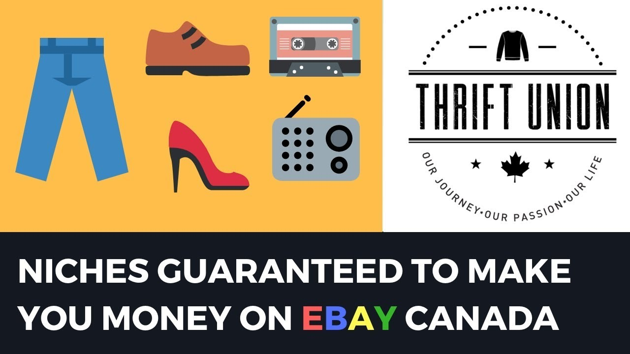 Niches Guaranteed To Make You Money On Ebay Canada Youtube