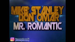 Mike Stanley Ft Don Omar Mr Romantic Remix Dj Flypy 2017