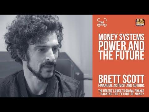 Money Systems, Power & The Future - Brett Scott