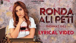 Ronda Ali Peti (Lyrical Video) | Shehnaz Gill | Proof | Latest Punjabi Song 2019 | Humble Music