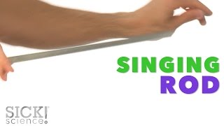 Singing Rod - Sick Science! #224