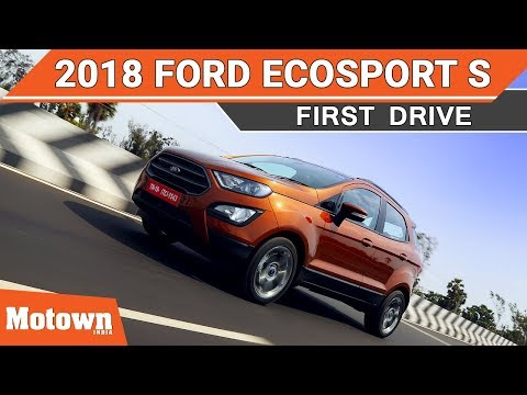 2018 Ford EcoSport S | First Drive Review