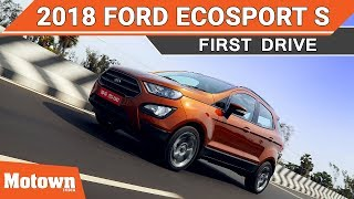 2018 Ford EcoSport S | First Drive Review | Motown India