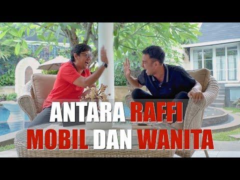 ANTARA RAFFI MOBIL DAN WANITA  [CEK COK WITH RAFFI AHMAD PART 2]