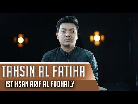 TAHSIN SURAT AL FATIHA || Istihsan Arif Al Fudhaily