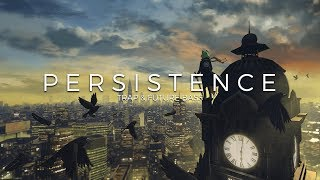 Persistence | A Trap & Future Bass Mix 2017 Video