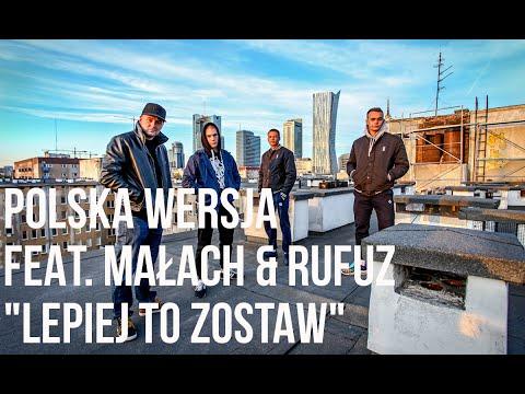 Polska Wersja - Lepiej To Zostaw feat. Małach & Rufuz prod. Choina