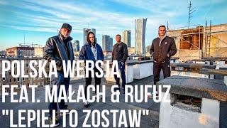 Teledysk: Polska Wersja - Lepiej To Zostaw feat. Małach & Rufuz prod. Choina