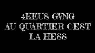4keus GVNG - O'kartier C'est La Hess PAROLE