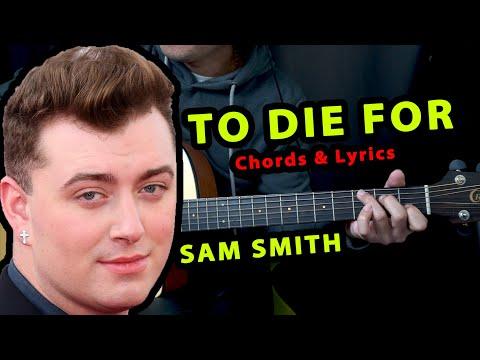 To Die For - Sam Smith | Guitar Tutorial | Cover | Chords & Lyrics