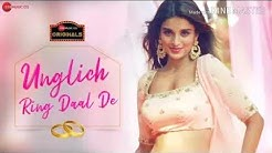 Unglich Ring Daal De new latest song 2019 mp3