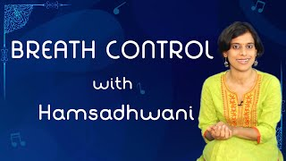 Breath Control with Hamsadhwani | VoxGuru ft. Pratibha Sarathy