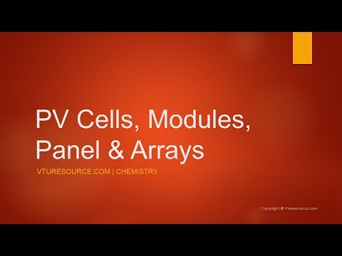 PV Cells, Modules, Panel & Arrays
