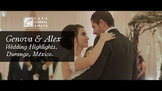 Genova & Alejandro - Wedding Highlights - Boda en Durango