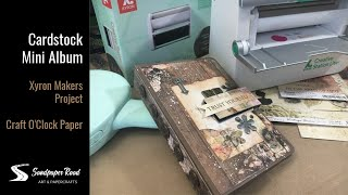 Cardstock Mini Album   Xyron Makers Project   Craft O'Clock Paper