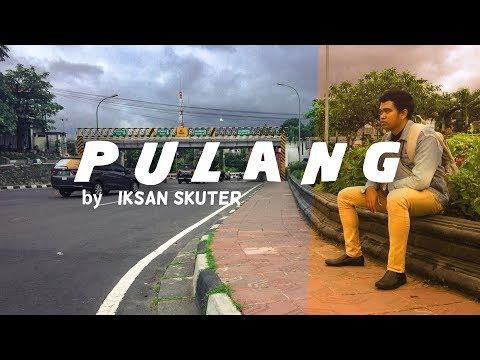 IKSAN SKUTER - PULANG (Video By Ronren)