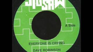 Dave Robinson Everyone is crying & dub