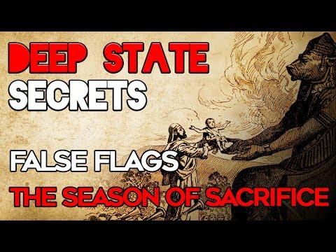 Deep State Secrets: False Flags, the Season of Sacrifice and Our Spiritual Purpose